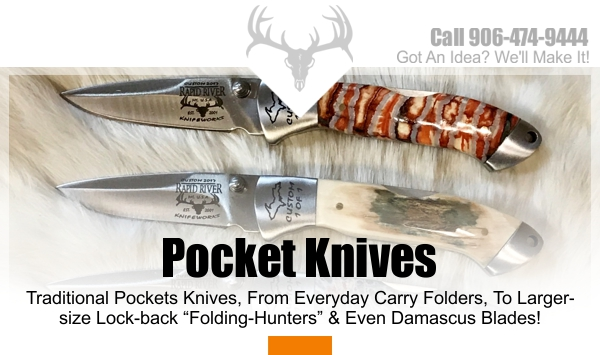 Michigan Custom Pocket Knife | Rapid River Knifeworks Knife Store